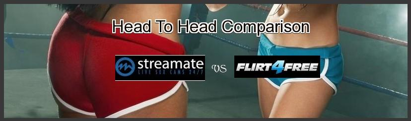Which adult webcam site is better? Streamate.com or Flirt4free.com